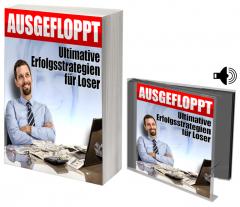 AUSGEFLOPPT - Ultimative Erfolgsstrategien für Loser.